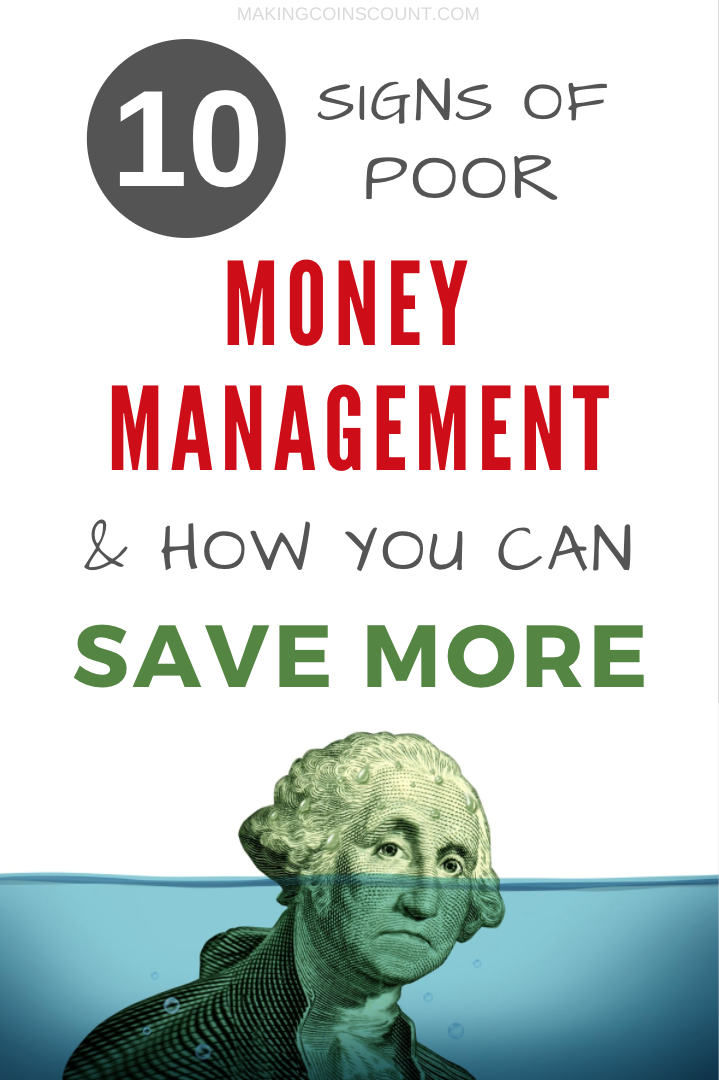 Is poor money management causing you to live beyond your means? Here are 10 signs of poor money management and how to overcome them and save more.